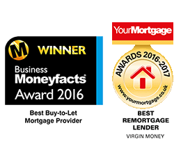 Your Mortgage Awards 2016 - 2017 - Best Remortgage Lender - Virgin Money. Business Moneyfacts Award 2016 - Best Buy-to-Let Mortgage Provider.